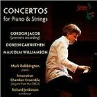 Piano Concertos by G. Jacob, M. Williamson, D. Carwithen (2014)