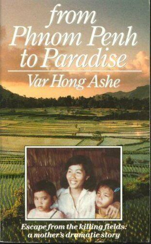 From Phnom Penh to Paradise: Escape from Cambodia,Var Hong Ashe
