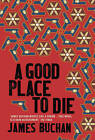 A Good Place to Die by James Buchan (Paperback, 2014)