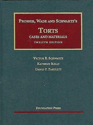 University Casebook Ser.: Prosser, Wade and Schwartz's Torts : Cases and Materia