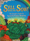 Sell What You Sow!: The Grower's Guide to Successful Produce Marketing by Howard Bud Kerr, Eric Gibson (Paperback, 2005)