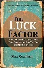 The Luck Factor: Why Some People Are Luckier Than Others and How You Can Become