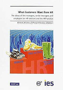 What Customers Want from HR : The Views of Line Managers, Senior Managers and Em