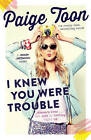 I Knew You Were Trouble: A Jessie Jefferson Novel by Paige Toon (Paperback, 2015)