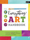 The Everything Art Handbook: A Comprehensive Guide to More Than 100 Art Techniques and Tools of the Trade by Walter Foster (Hardback, 2016)