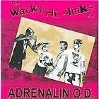 Adrenalin O.D. - Wacky Hi-Jinks of... (2009)