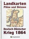 Deutsch-Dänische Krieg 1864. LANDKARTEN, PLÄNE UND SKIZZEN. Große Generalstabs Ausgabe. Landkartenband + (2 Bände) (2014, Kunststoffeinband)
