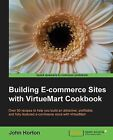 Building ECommerce Sites with VirtueMart Cookbook by John Horton (Paperback, 2013)