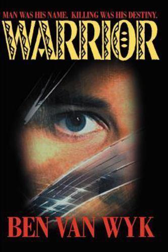Warrior by Ben Van Wyk (2000, Paperback)