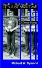 It's Just About Me 23 Dover Street 9781418436032 by Michael W. Dymond Book