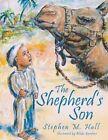 The Shepherd's Son by Stephen M Hall (Paperback / softback, 2013)