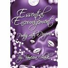 Essential Encouragement Poetry With a Purpose 9781477263501 by Vanessa Clark