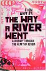 The Way a River Went von Thom Wheeler (2015, Taschenbuch)