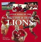 Little Book of the British and Irish Lions by Paul Morgan (Hardback, 2009)