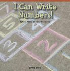 I Can Write Numbers!: Number Names and Count Sequence by Ella White (Paperback / softback, 2013)
