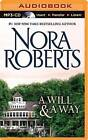 A Will and a Way by Nora Roberts (CD-Audio, 2014)
