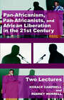 Pan-Africanism, Pan-Africanists, and African Liberation in the 21st Century: Two Lectures by Horace Campbell, Rodney Worrell (Paperback, 2006)