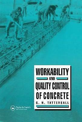 Workability and Quality Control of Concrete by Tattersall, G H
