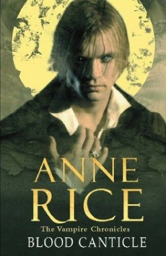 1 of 1 - Blood Canticle (The Vampire Chronicles) by Rice, Anne 0701173556 The Cheap Fast