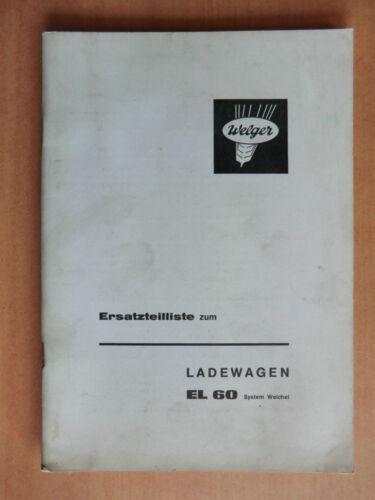 Ersatzteilliste WELGER Ladewagen EL60 System Weichel Ausgabe 1964
