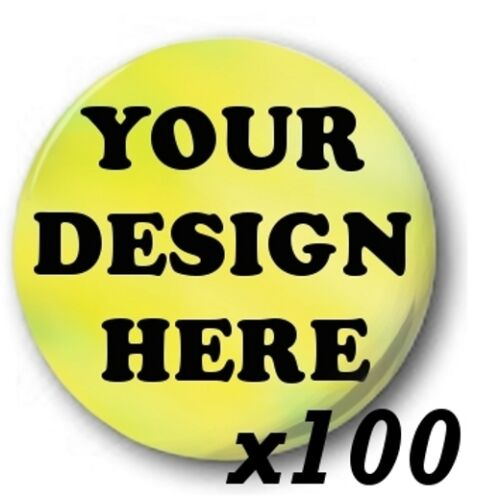 25mm Button Badges 100x Custom /'Design Your Own/' 1 inch