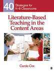 Literature-Based Teaching in the Content Areas: 40 Strategies for K-8 Classrooms by Carole A. Cox (Paperback, 2011)