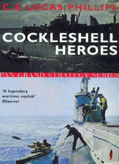 c*ckleshell Heroes (Pan Grand Strategy Series) By  C.E.Lucas Phillips