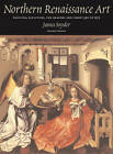 Northern Renaissance Art: Painting, Sculpture, the Graphic Arts from 1350 to 1575 by Larry Silver, Henry Luttikhuizen, James Snyder (Paperback, 2004)