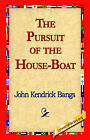 The Pursuit of the House-Boat by John Kendrick Bangs (Hardback, 2006)