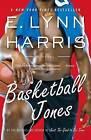Basketball Jones by E Lynn Harris (Paperback / softback)