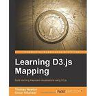 Learning D3.js Mapping by Thomas Newton, Oscar Villarreal (Paperback, 2014)