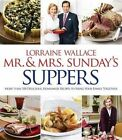 Mr. and Mrs. Sunday's Suppers More Than 100 Delicious Homemade Recipes to Bring Your Family Together Hardcover – 27 Jan 2015