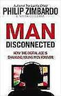 Man Disconnected von Nikita D. Coulombe und Philip Zimbardo (2016, Taschenbuch)