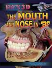 The Mouth and Nose in 3D by Jennifer Viegas, Isobel Towne (Hardback, 2015)
