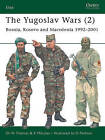 The Yugoslav Wars: Bosnia, Kosovo and Macedonia, 1992-2001: No. 2 by Nigel Thomas (Paperback, 2006)
