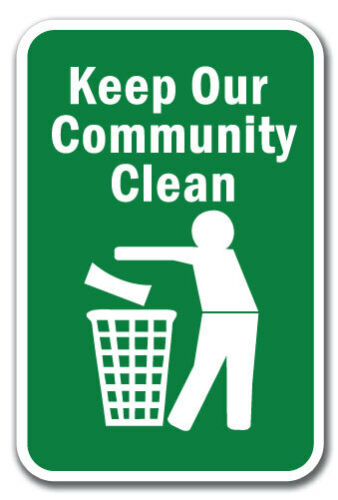"""Keep Our Community Clean Sign 12/"""" x 18/"""" Heavy Gauge Aluminum Signs"""