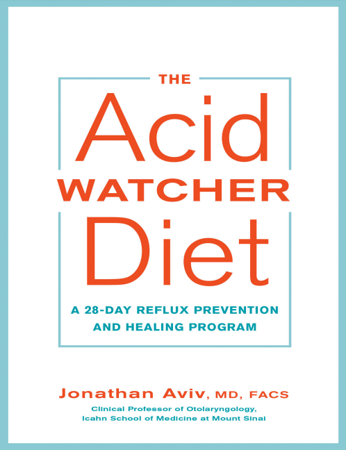 The Acid Watcher Diet: A 28-Day Reflux Prevention and Healing  Electronic B00-k 1