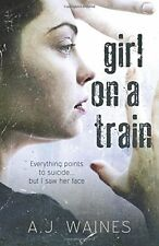 Girl on a Train by A J Waines - BRAND NEW PB BOOK (9781508647942)