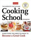 The America's Test Kitchen Cooking School Cookbook by America's Test Kitchen (Hardback, 2013)