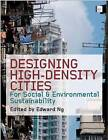 Designing High-density Cities: For Social and Environmental Sustainability by Taylor & Francis Ltd (Hardback, 2009)