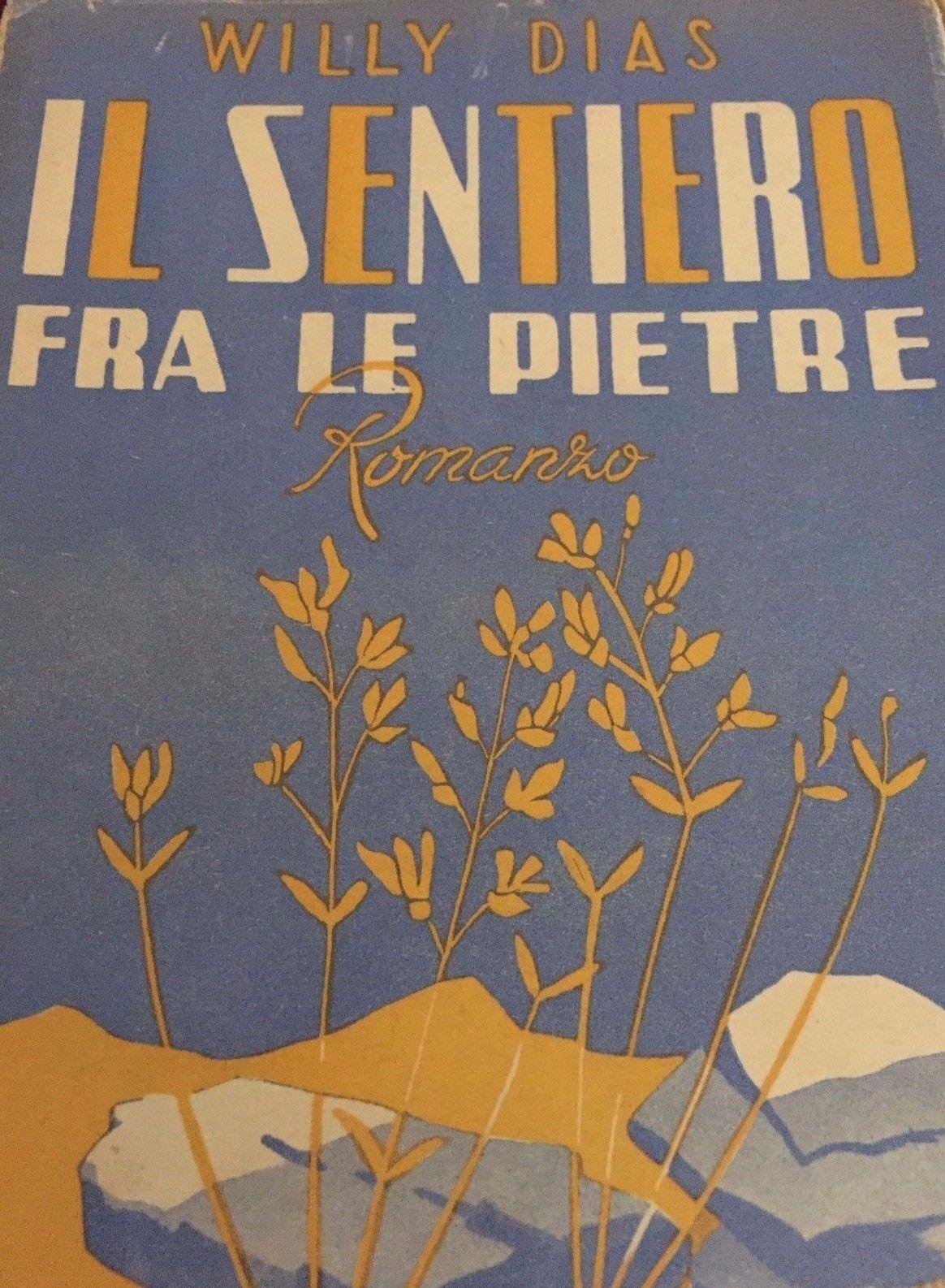 Immagine 1 - WILLY DIAS- IL SENTIERO FRA LE PIETRE 1946