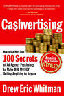 Cashvertising: How to Use 50 Secrets of Ad-Agency Psychology to Make Big Money Selling Anything to Anyone by Drew Eric Whitman (Paperback, 2008)