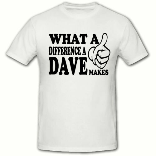 Funny Novelty Men/'s T Shirt,SM-2XL TEEZ What a Difference a Dave Makes T Shirt