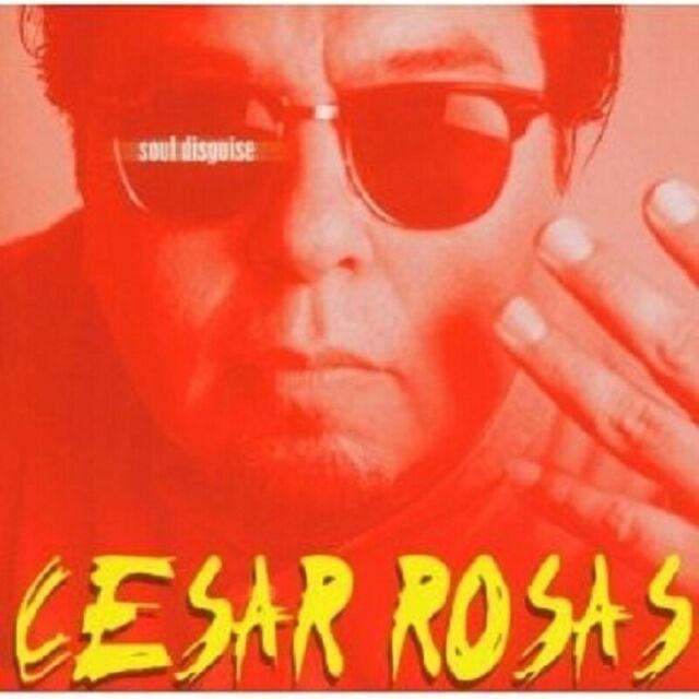 CESAR ROSAS - SOUL DISGUISE CD ROCK 12 TRACKS NEW