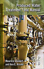 Produced Water Treatment Field Manual by Maurice Stewart, Ken Arnold (Paperback, 2011)