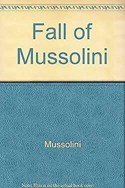 Fall of Mussolini, His Own Story by Benito Mussolini-ExLibrary