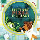 Let's Get Pizza Instead! by 826 Valencia (Paperback / softback, 2016)