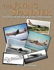 The Flying Spanner: The Story of the Life of an Aircraft Engineer by Peter Ellis Brown (Paperback, 2011)