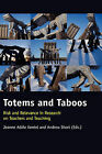 Totems and Taboos: Risk and Relevance in Research on Teachers and Teaching by Sense Publishers (Hardback, 2008)