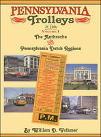 Pennsylvania Trolleys In Color Vol 1: The Anthracite And Pennsylvania Dutch Reg.